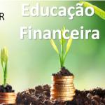 Educação Financeira: Diagnosticar - Sonhar - Orçar e Poupar